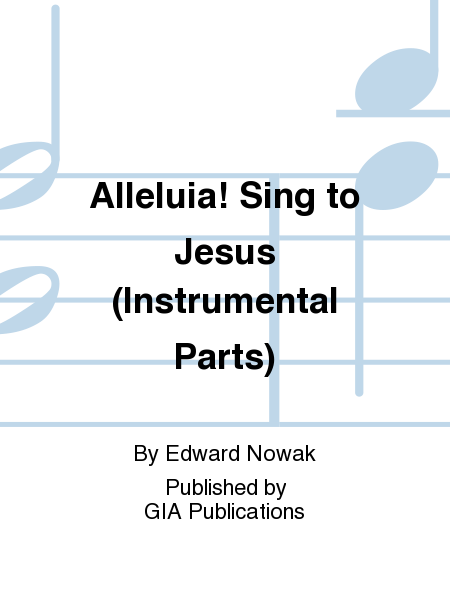 Alleluia! Sing to Jesus (Instrumental Parts)