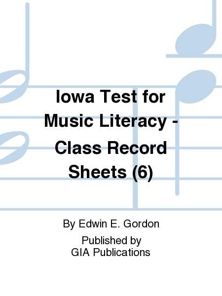 Iowa Test for Music Literacy - Class Record Sheets (6)