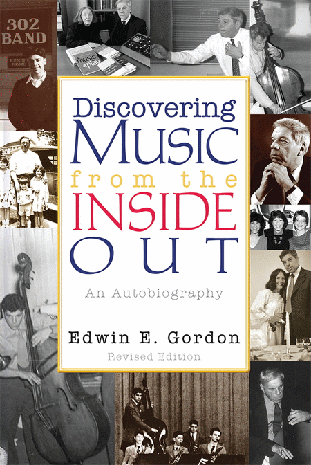 Discovering Music from the Inside Out: An Autobiography - Revised edition