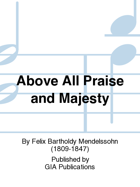 Above All Praise and Majesty