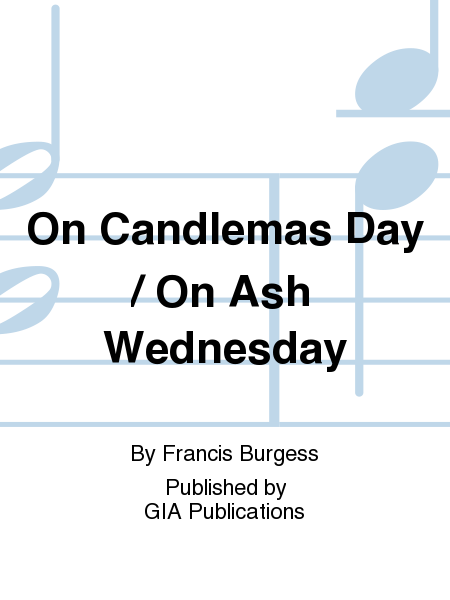 On Candlemas Day / On Ash Wednesday
