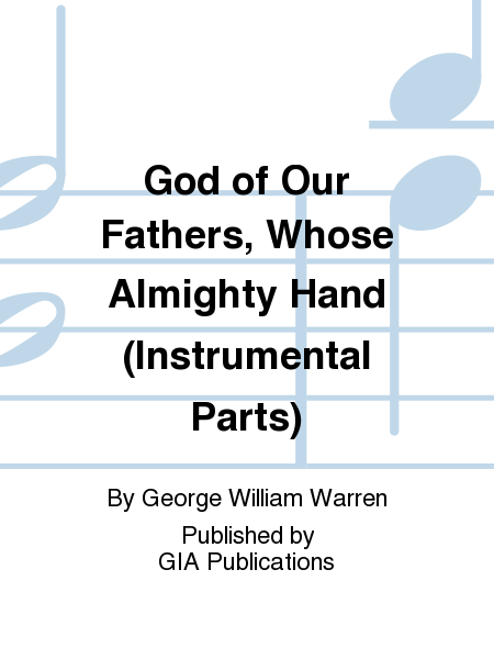 God of Our Fathers, Whose Almighty Hand (Instrumental Parts)