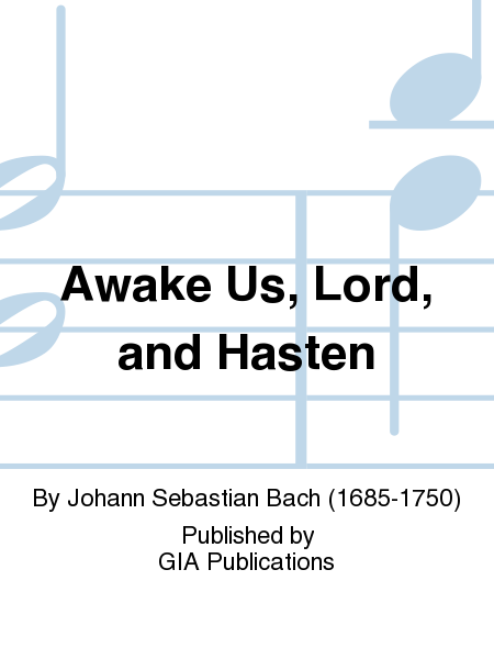 Awake Us, Lord, and Hasten