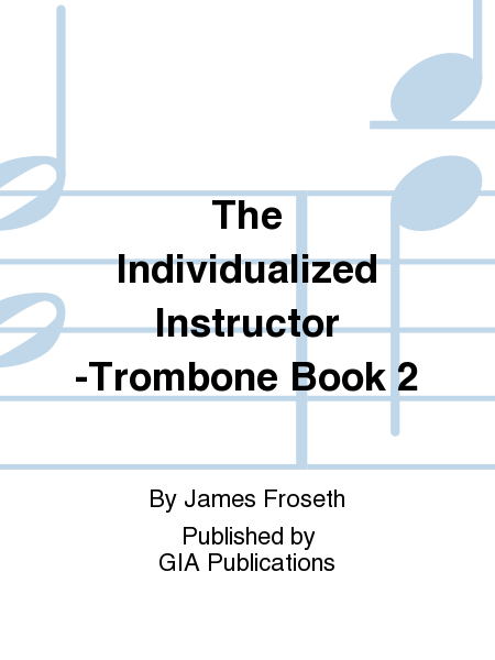 The Individualized Instructor -Trombone Book 2