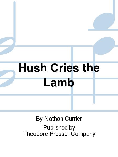 Hush Cries the Lamb