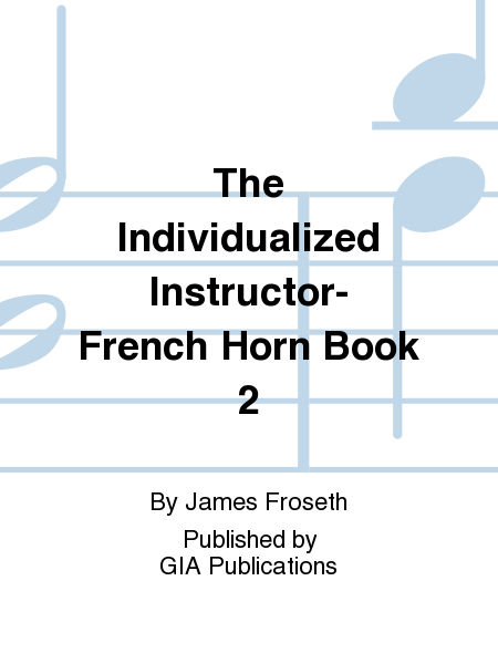 The Individualized Instructor- French Horn Book 2