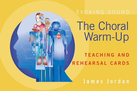 The Choral Warm-Up - Teaching and Rehearsal Cards