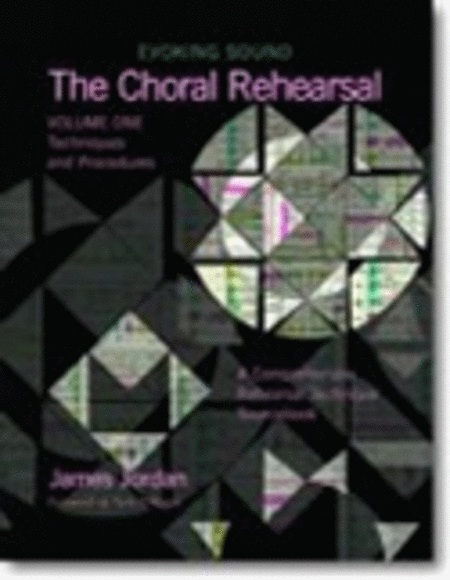 The Choral Rehearsal - Volume 1: Techniques and Procedures