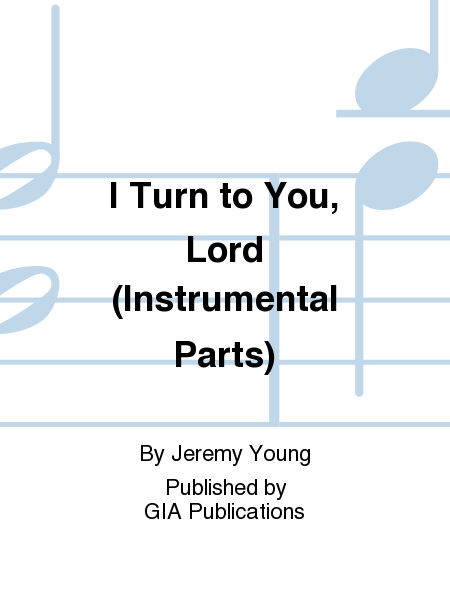 I Turn to You, Lord (Instrumental Parts)
