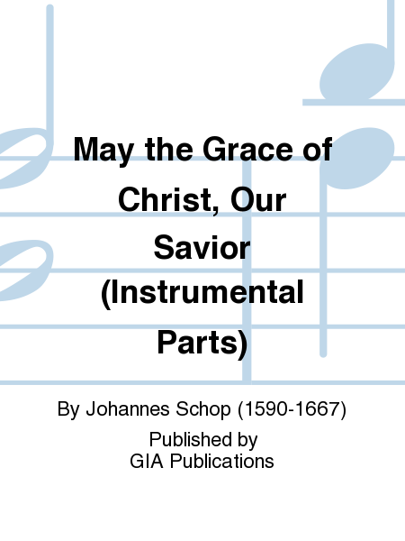 May the Grace of Christ, Our Savior (Instrumental Parts)