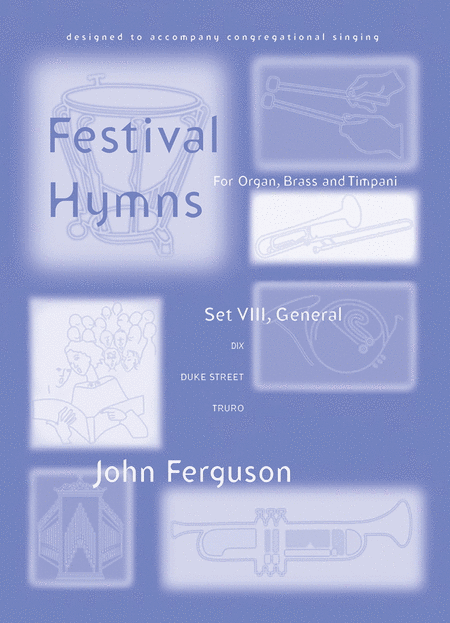 Festival Hymns for Organ, Brass, and Timpani - Set 8