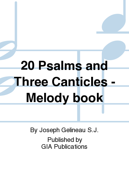 20 Psalms and Three Canticles - Melody book