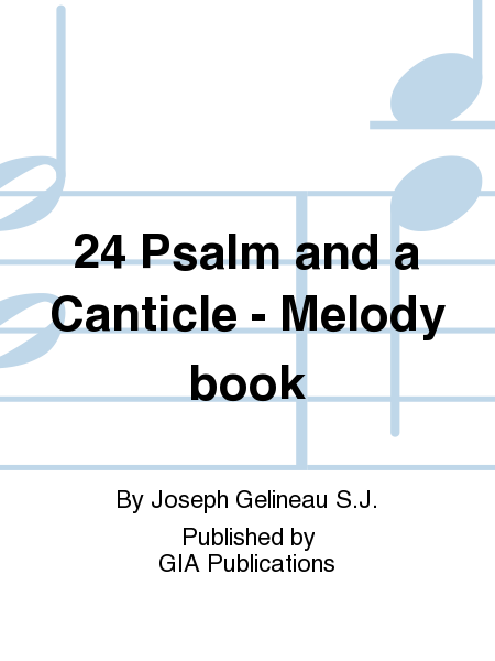 24 Psalm and a Canticle - Melody book