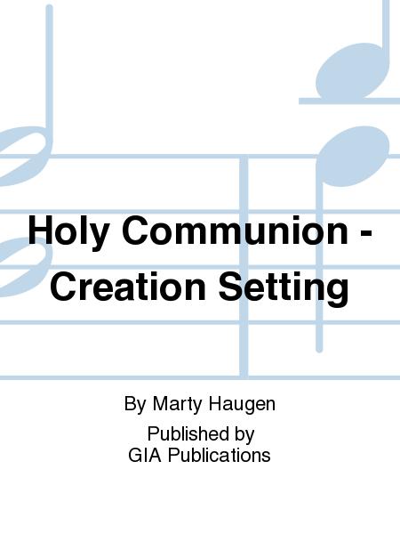 Holy Communion - Creation Setting