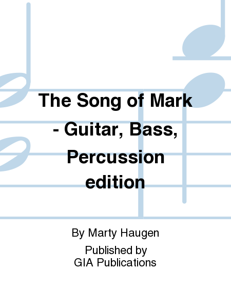 The Song of Mark - Guitar, Bass, Percussion edition