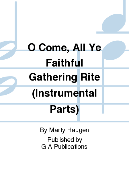 O Come, All Ye Faithful Gathering Rite (Instrumental Parts)