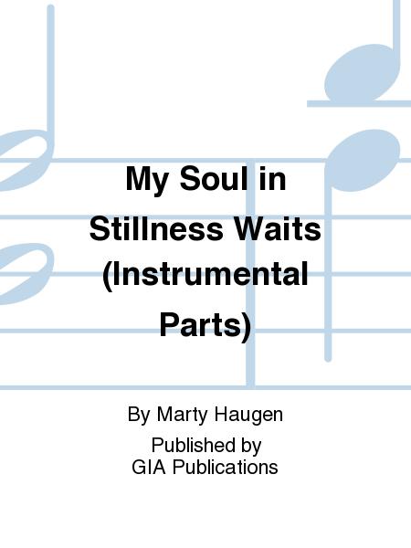 My Soul in Stillness Waits (Instrumental Parts)