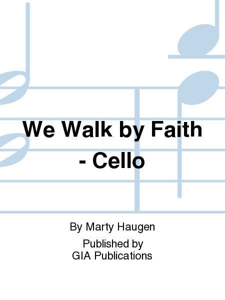 We Walk by Faith - Cello
