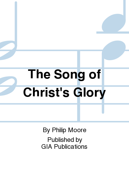 The Song of Christ's Glory