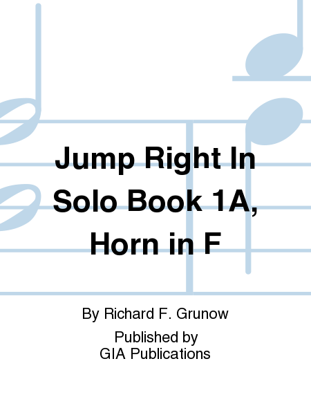 Jump Right In Solo Book 1A, Horn in F