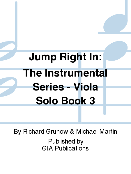 Jump Right In: The Instrumental Series - Viola Solo Book 3