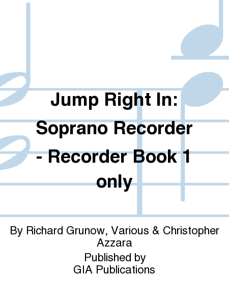Jump Right In: Soprano Recorder - Recorder Book 1 only