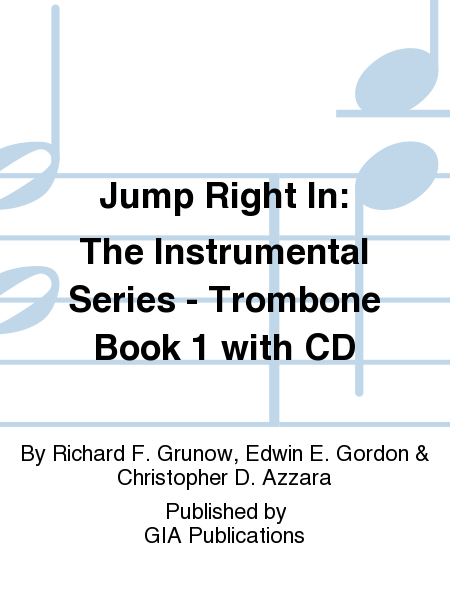 Jump Right In: The Instrumental Series - Trombone Book 1 with CD