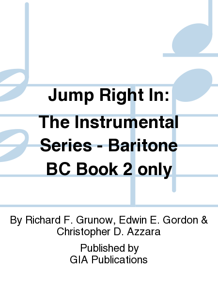Jump Right In: The Instrumental Series - Baritone BC Book 2 only