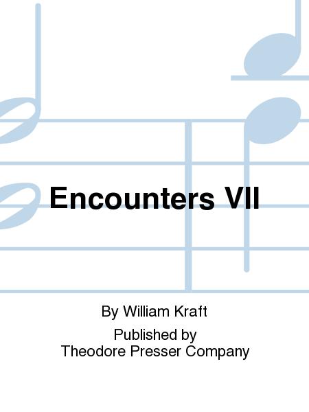 Encounters Vii