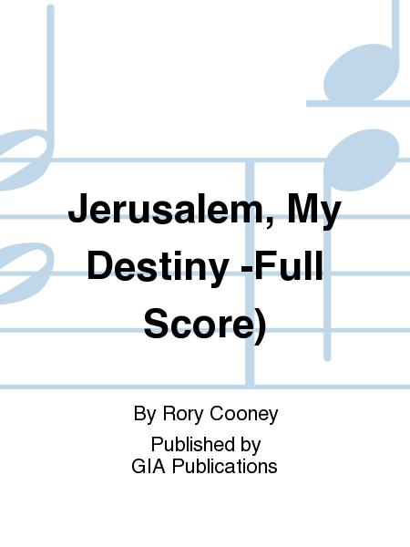 Jerusalem, My Destiny -Full Score)