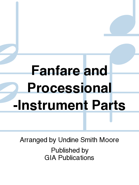 Fanfare and Processional -Instrument Parts