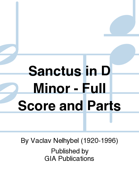 Sanctus in D Minor - Full Score and Parts