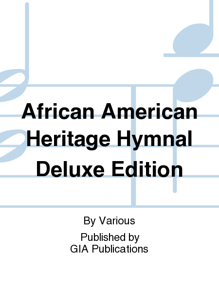 African American Heritage Hymnal Deluxe Edition