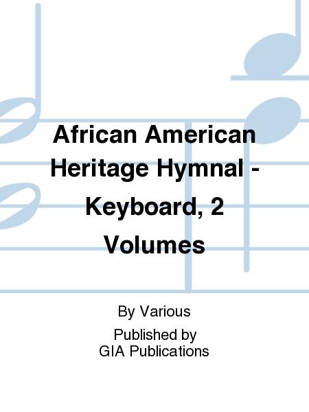African American Heritage Hymnal - Keyboard, 2 Volumes