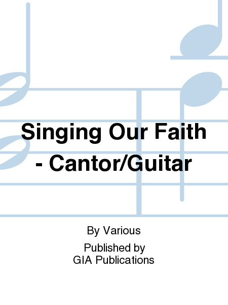 Singing Our Faith - Cantor/Guitar