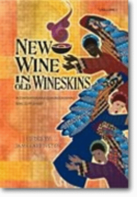 New Wine in Old Wineskins, Volume 1