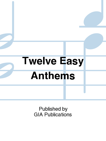 Twelve Easy Anthems