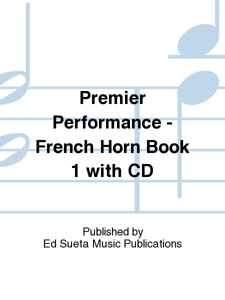 Premier Performance - French Horn Book 1 with CD