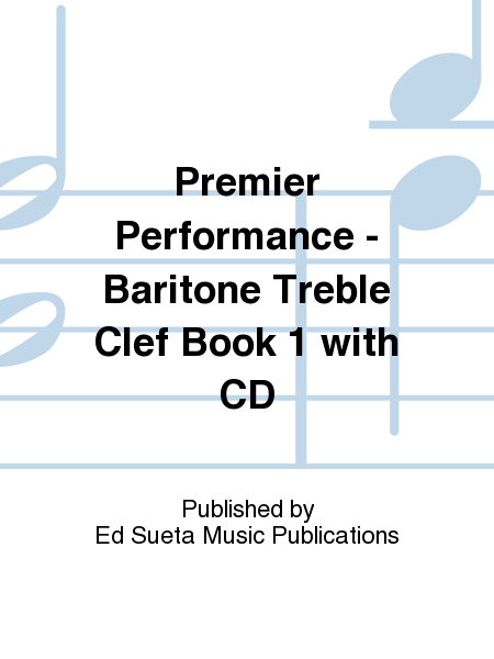 Premier Performance - Baritone Treble Clef Book 1 with CD