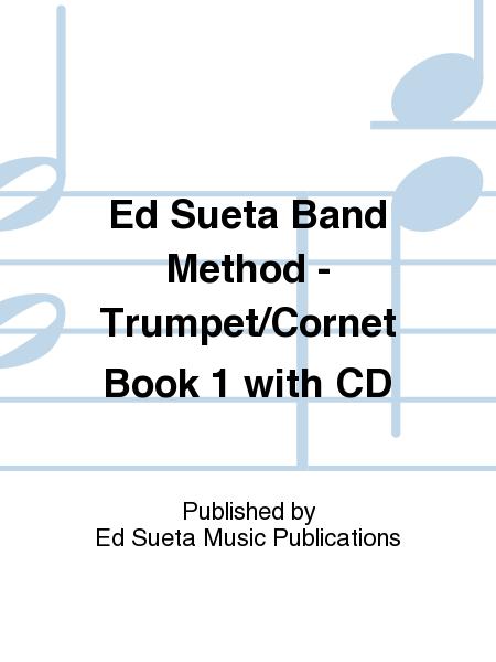 Ed Sueta Band Method - Trumpet/Cornet Book 1 with CD
