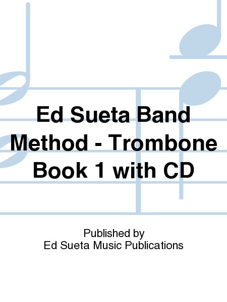 Ed Sueta Band Method - Trombone Book 1 with CD