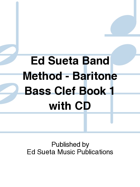 Ed Sueta Band Method - Baritone Bass Clef Book 1 with CD