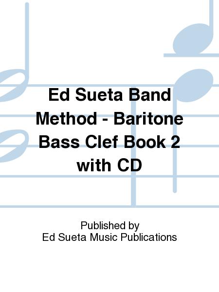 Ed Sueta Band Method - Baritone Bass Clef Book 2 with CD