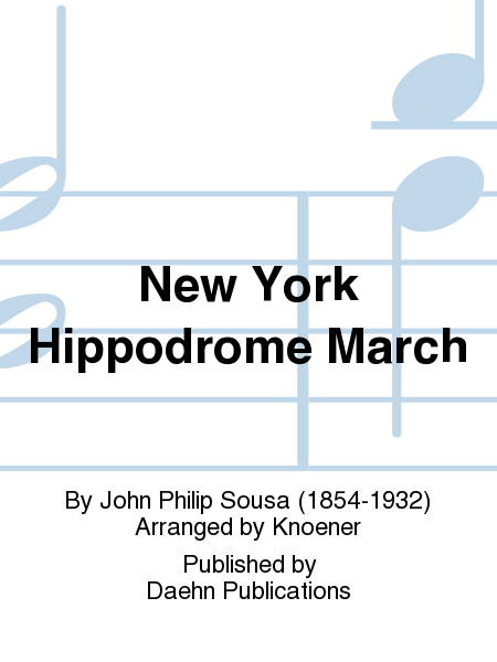 New York Hippodrome March