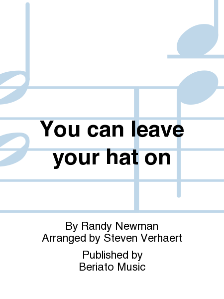 You can leave your hat on