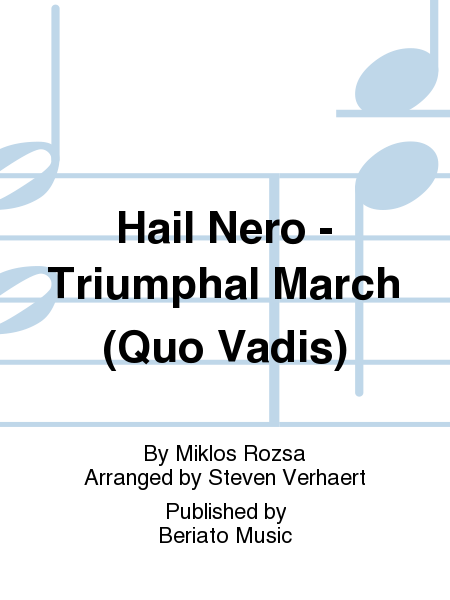 Hail Nero - Triumphal March (Quo Vadis)