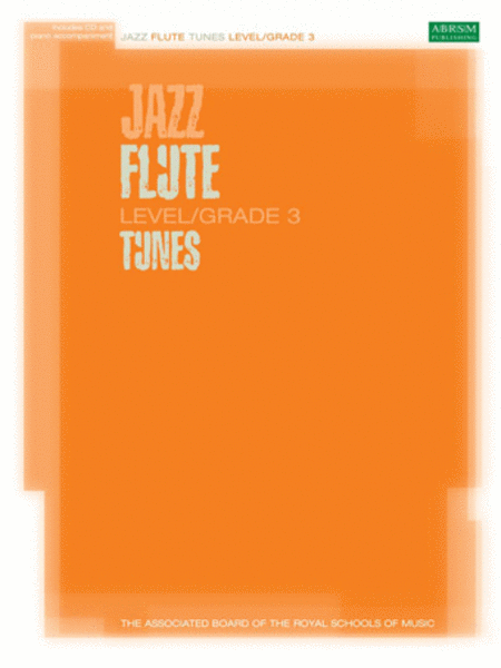 Jazz Flute Tunes Level/Grade 3 (with Piano accompaniment and CD)