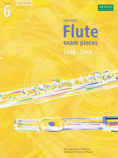 Grade 6 Selected Flute Exam Pieces 2008-2013