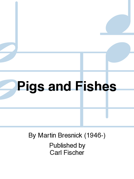 Pigs and Fishes