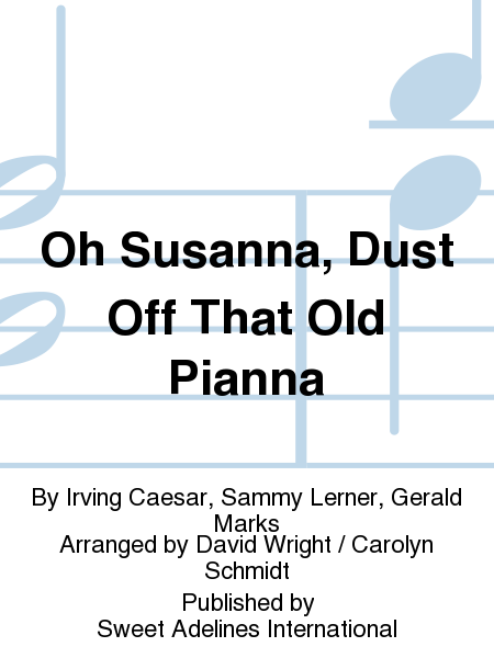 Oh Susanna, Dust Off That Old Pianna